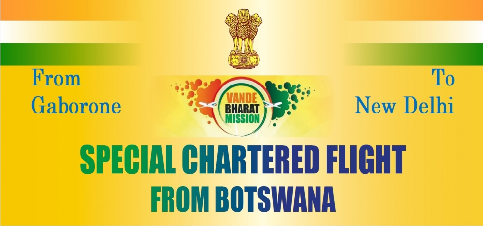 09 July 2020: Special Chartered Flight from Botswana under Vande Bharat Mission